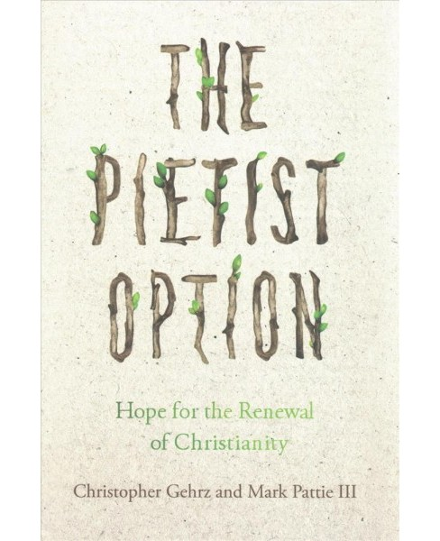 Pietist Option : Hope for the Renewal of Christianity -  (Hardcover) - image 1 of 1