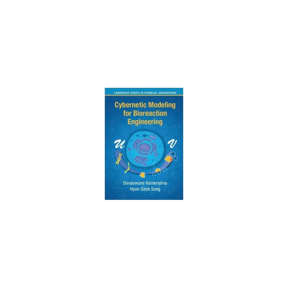 Cybernetic Modeling for Bioreaction Engineering - by Doraiswami Ramkrishna & Hyun-seob Song (Hardcover)