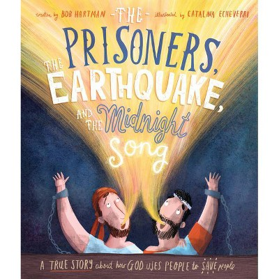 The Prisoners, the Earthquake, and the Midnight Song - (Tales That Tell the Truth)by Bob Hartman (Hardcover)