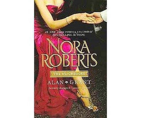 The MacGregors: Alan & Grant ( The Macgregors) (Paperback) by Nora Roberts - image 1 of 1