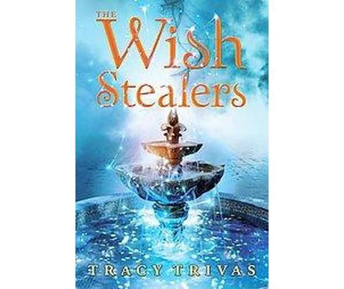 Wish Stealers (Paperback) (Tracy Trivas) - image 1 of 1