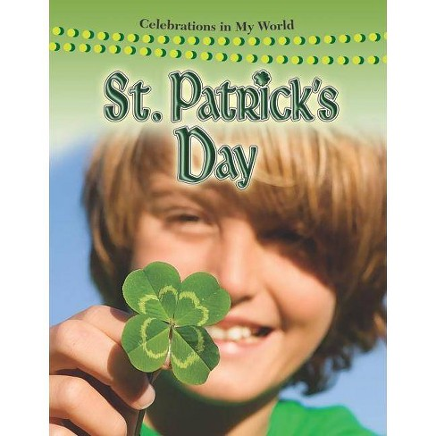 St. Patrick's Day - (Celebrations in My World (Library)) by  Molly Aloian (Hardcover) - image 1 of 1