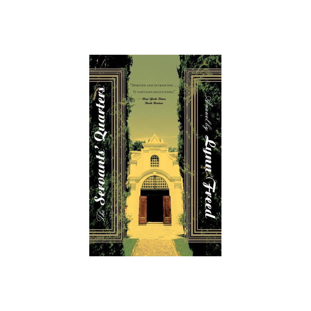 The Servants Quarters By Lynn Freed Paperback