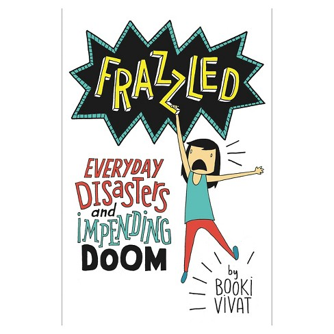 Frazzled: Everyday Disasters and Impending Doom (Hardcover) by Booki Vivat - image 1 of 1