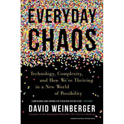 Everyday Chaos - by  David Weinberger (Hardcover) - image 1 of 1
