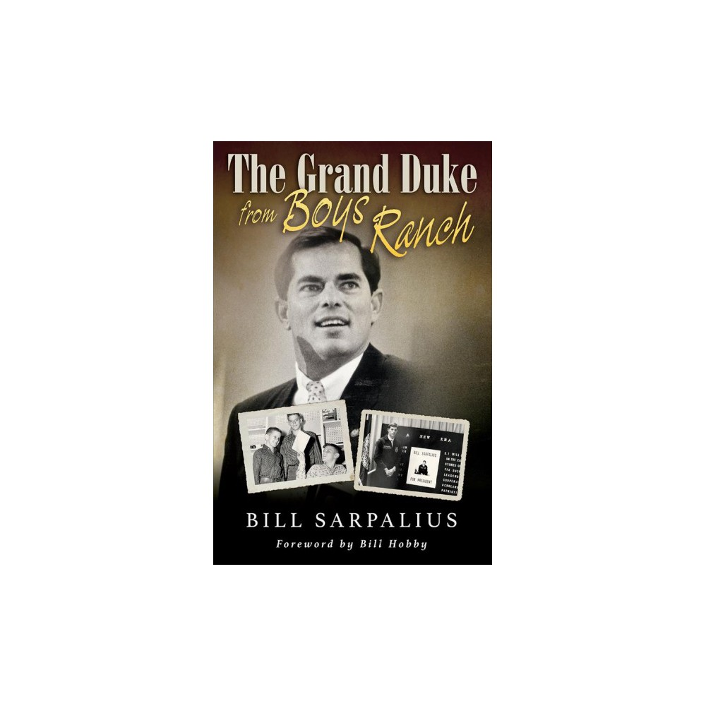 Grand Duke from Boys Ranch - (Eugenia & Hugh M. Stewart '26) by Bill Sarpalius (Hardcover)