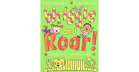 Wriggle and Roar : Rhymes to Join in With (Paperback) (Julia Donaldson) - image 1 of 1