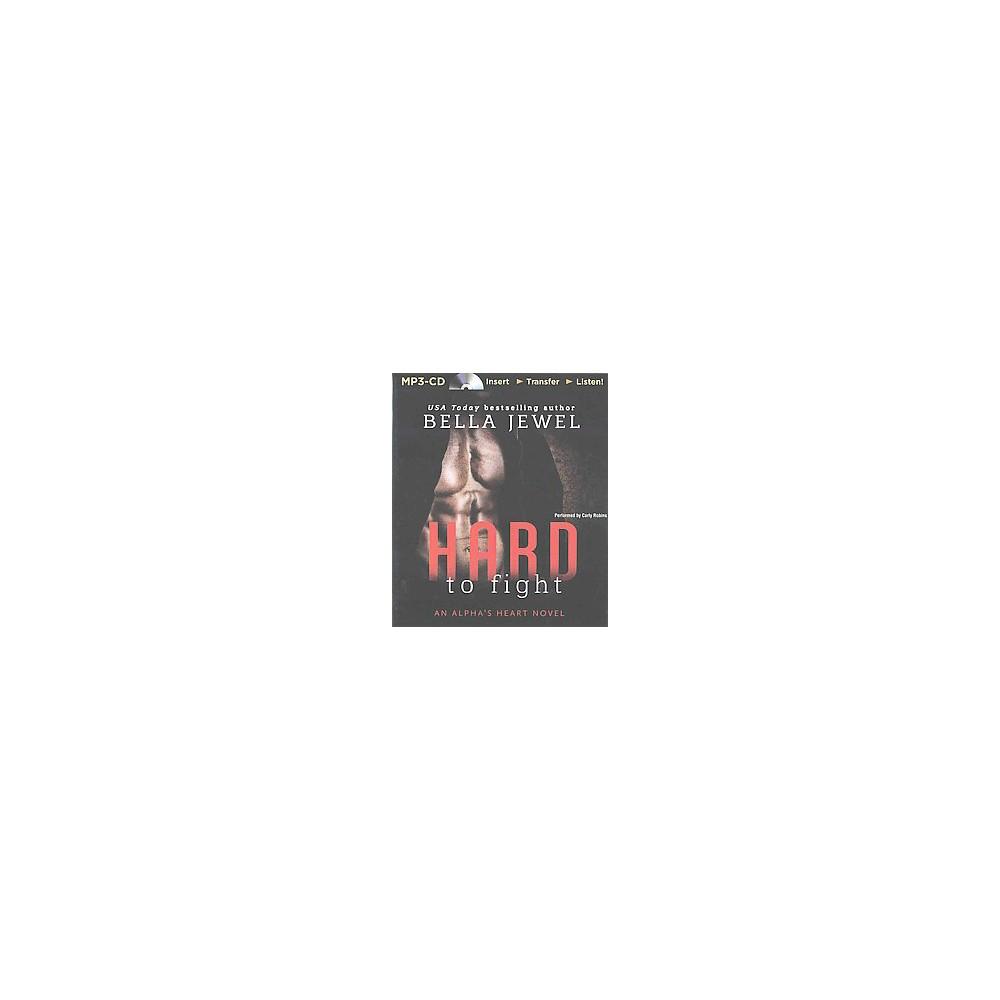 Hard to Fight (Unabridged) (MP3-CD) (Bella Jewel)