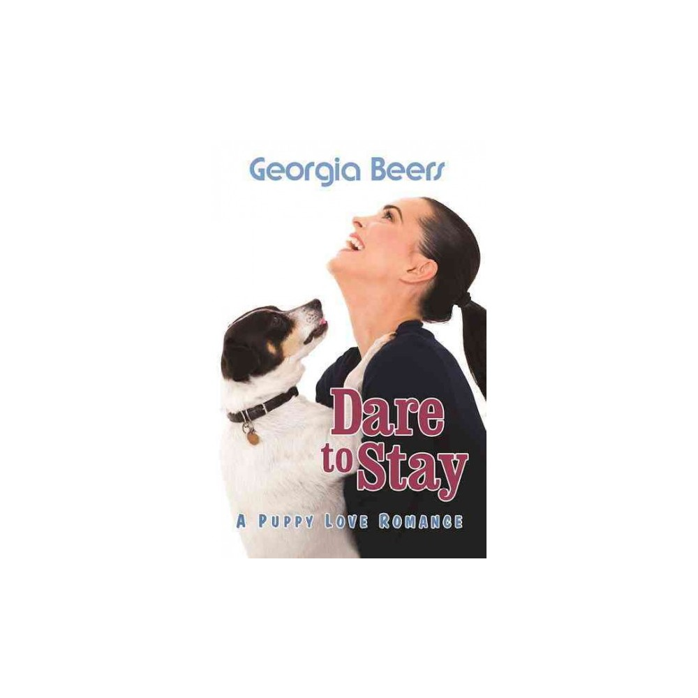 Dare to Stay (Paperback) (Georgia Beers) Dare to Stay (Paperback) (Georgia Beers)