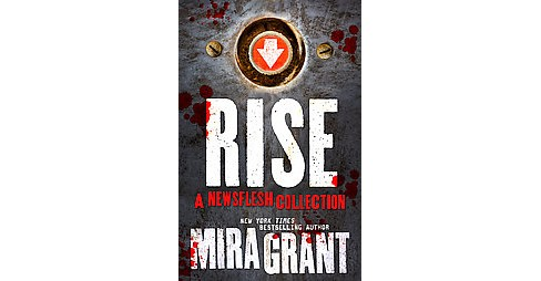 Rise : The Complete Newsflesh Collection (Hardcover) (Mira Grant) - image 1 of 1
