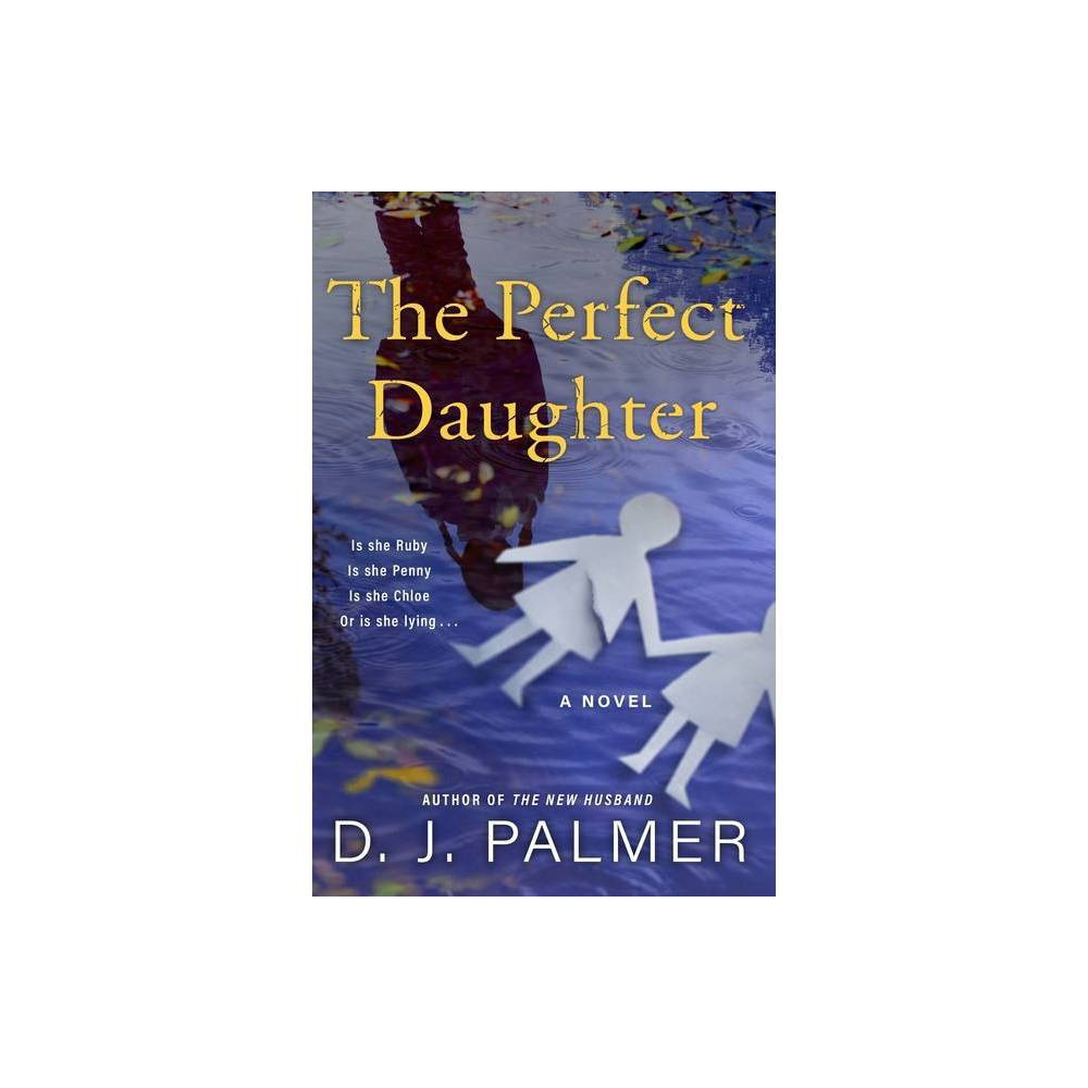 The Perfect Daughter By D J Palmer Hardcover