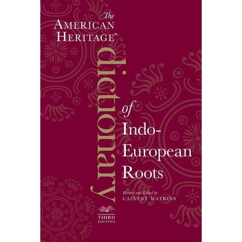 The American Heritage Dictionary of Indo-European Roots - 3 Edition by  Calvert Watkins (Paperback) - image 1 of 1
