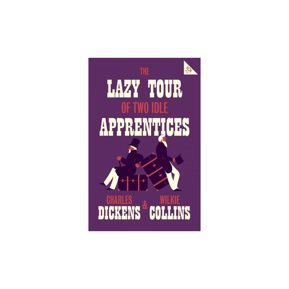 Lazy Tour of Two Idle Apprentices - Reprint by Charles Dickens & Wilkie Collins (Paperback)