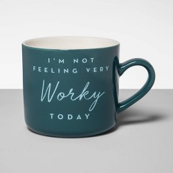 16oz Stoneware I'm Not Feeling Very Worky Today Mug Teal - Opalhouse™