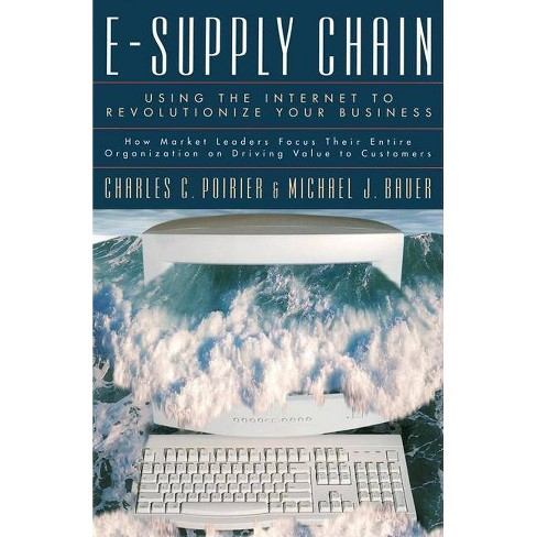 E-Supply Chain - by  Charles C Poirier & Michael J Bauer (Hardcover) - image 1 of 1