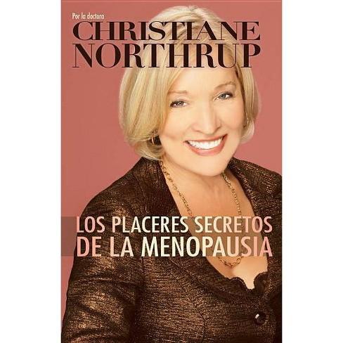 Los Placeres Secretos de la Menopausia - by  Christiane Northrup (Paperback) - image 1 of 1
