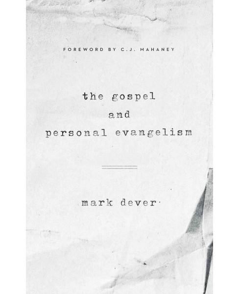 Gospel and Personal Evangelism (New) (Paperback) (Mark Dever) - image 1 of 1