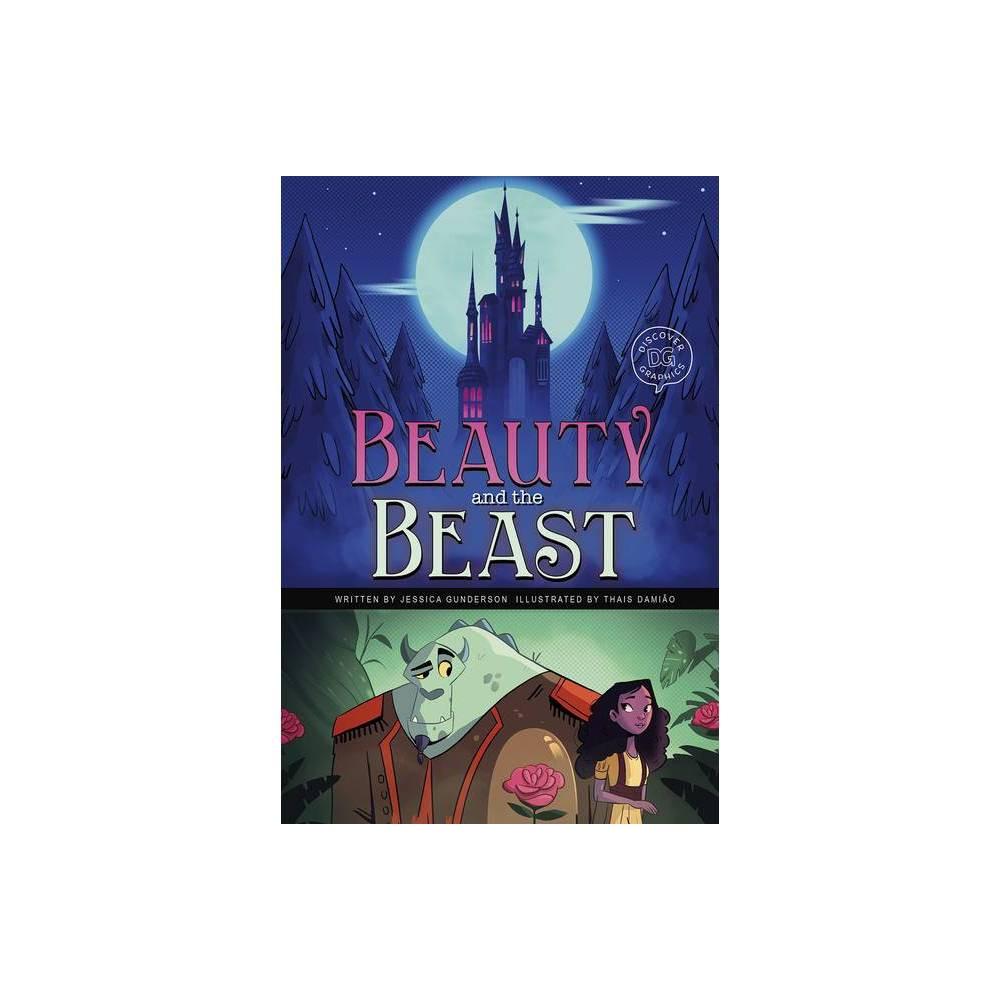 Beauty And The Beast Discover Graphics Fairy Tales By Jessica Gunderson Paperback
