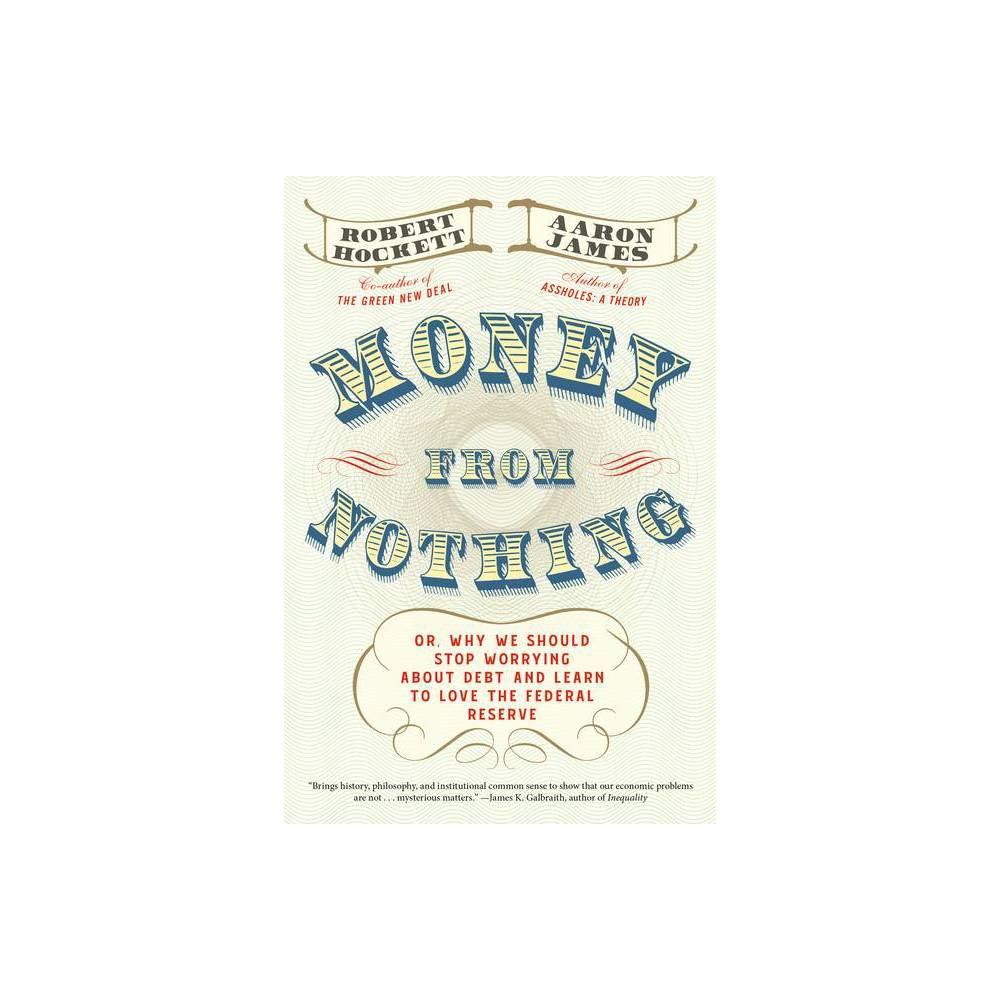 Money From Nothing By Robert Hockett Aaron James Hardcover