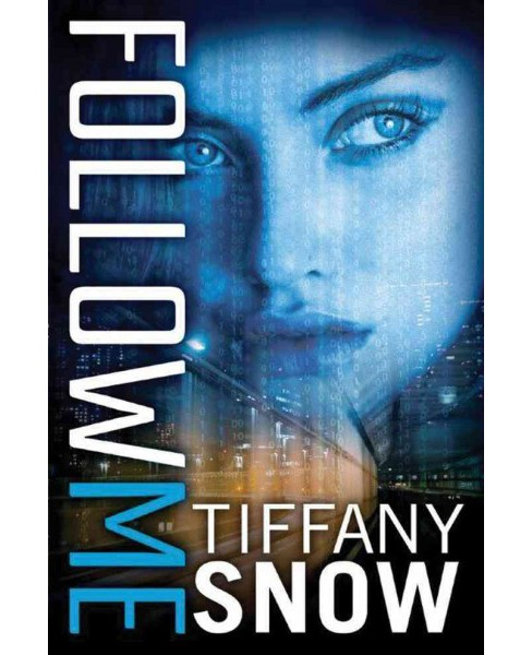 Follow Me (Paperback) (Tiffany Snow) - image 1 of 1