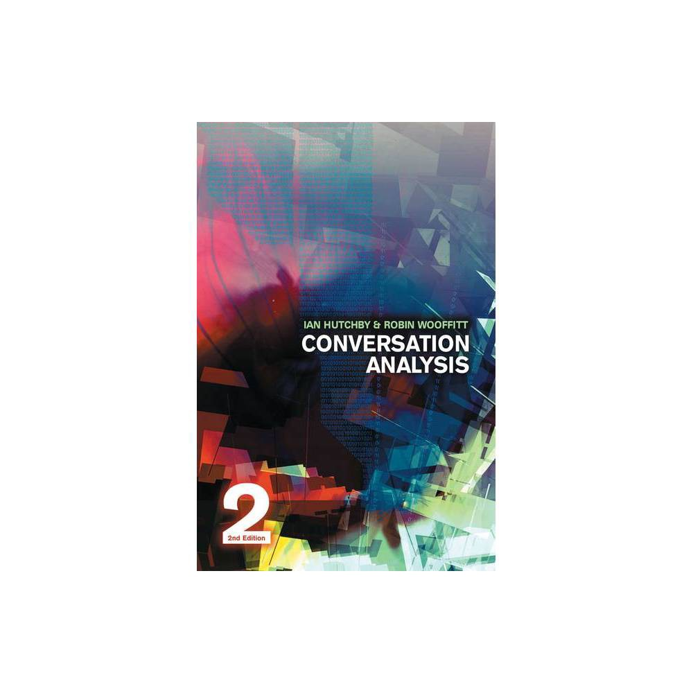Conversation Analysis 2nd Edition By Ian Hutchby Robin Wooffitt Paperback