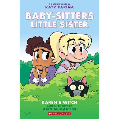 Karen's Witch (Baby-Sitters Little Sister Graphic Novel #1): A Graphix Book - by Ann M Martin (Paperback)