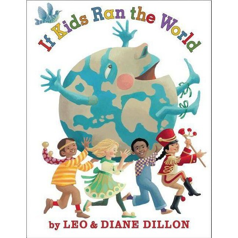 If Kids Ran the World - by  Leo & Diane Dillon (Hardcover) - image 1 of 1