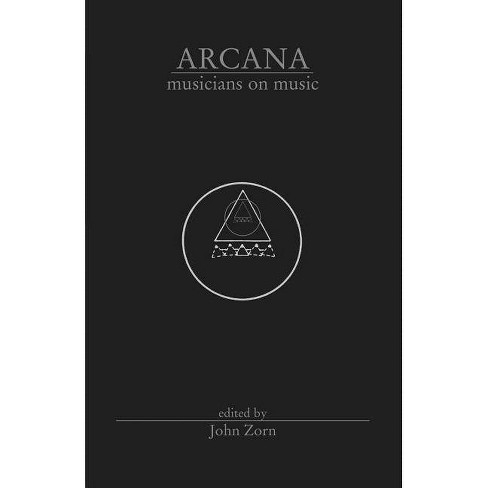Arcana Musicians on Music - by  John Zorn (Paperback) - image 1 of 1
