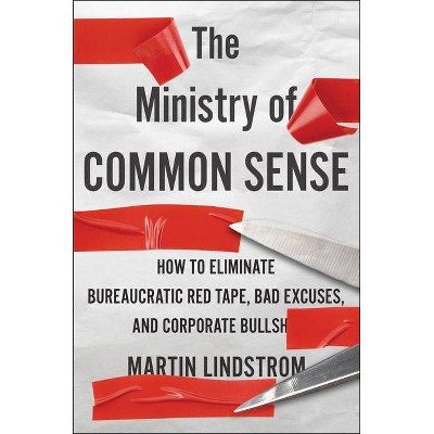 The Ministry of Common Sense - by  Martin Lindstrom (Hardcover)