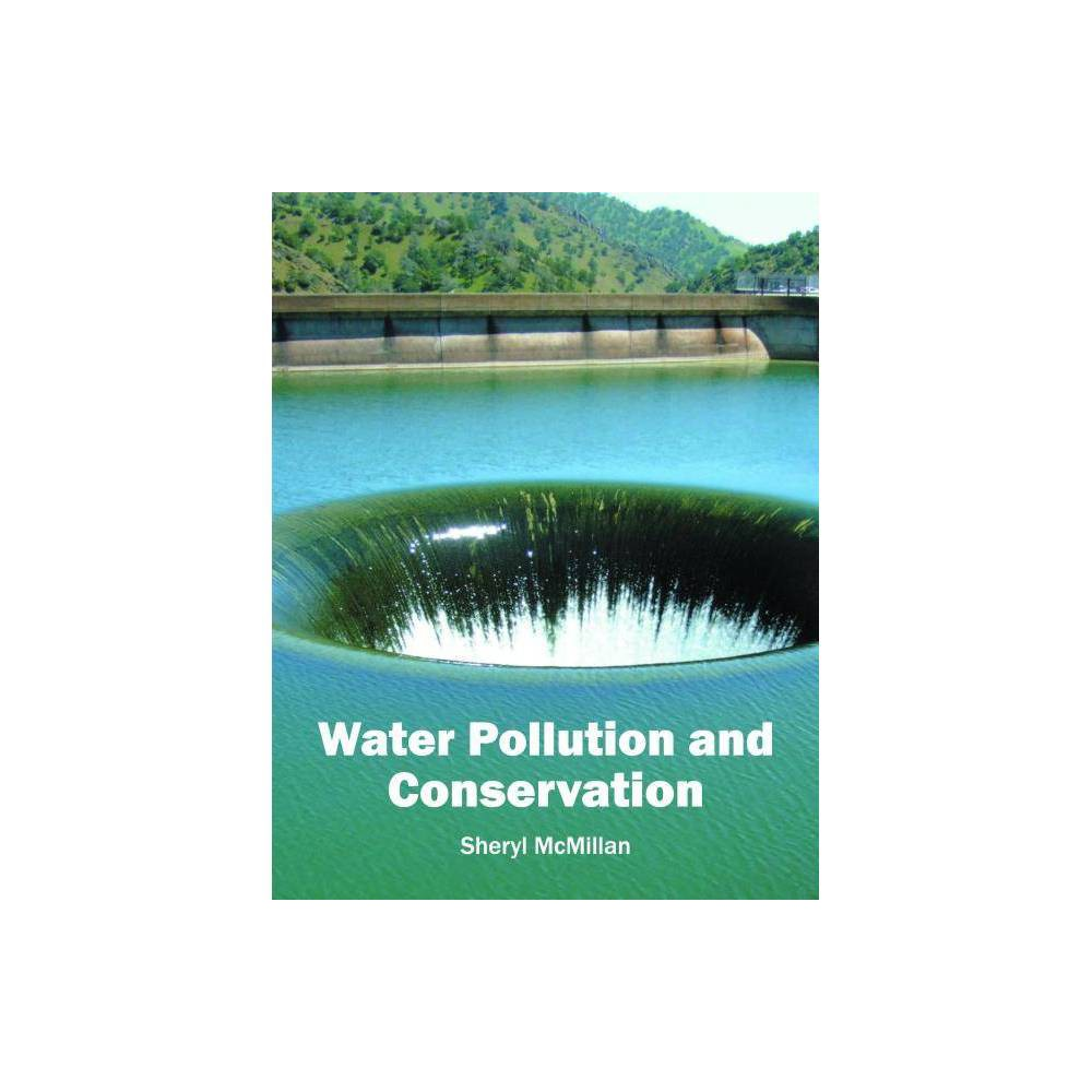 Water Pollution and Conservation - (Hardcover)