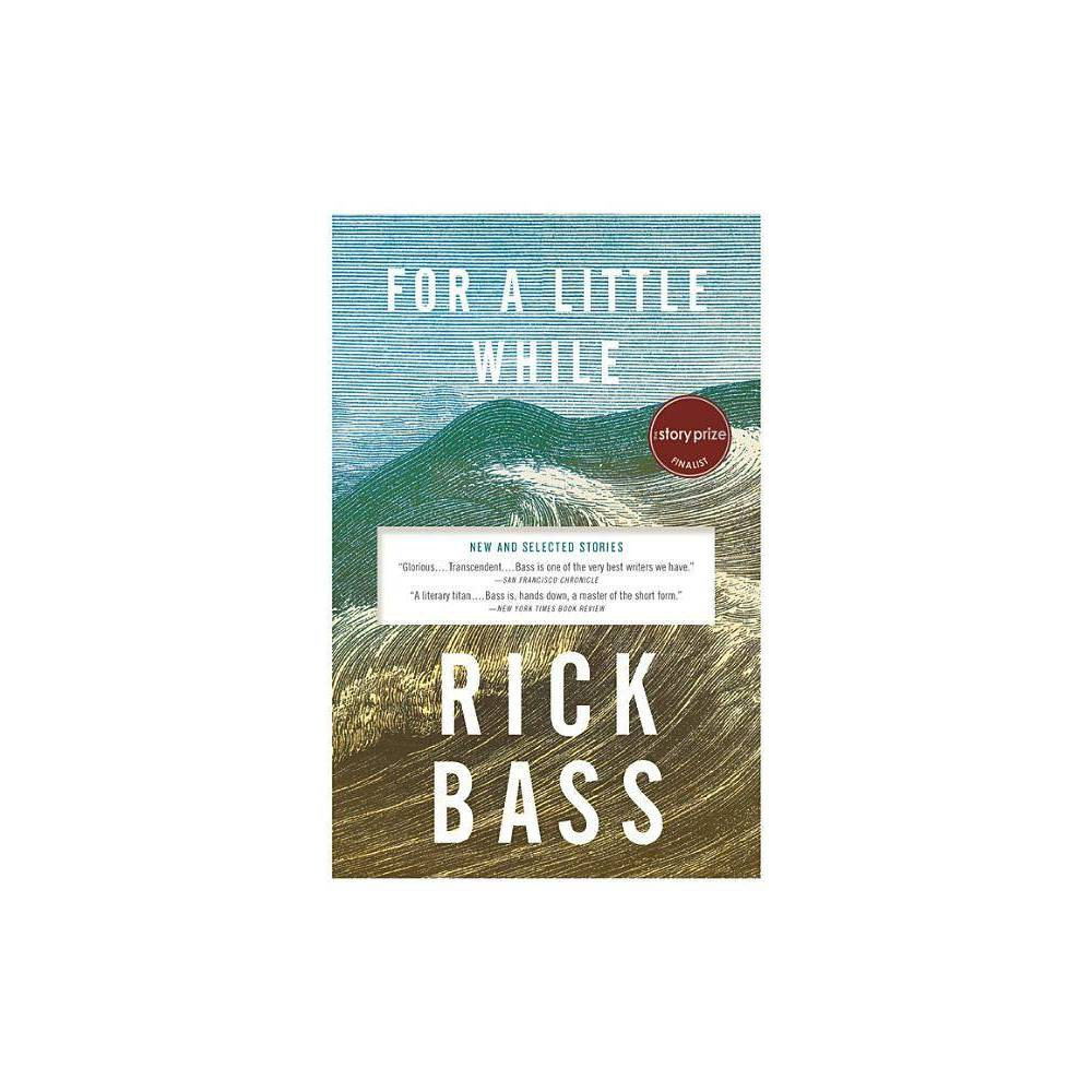 For A Little While By Rick Bass Paperback