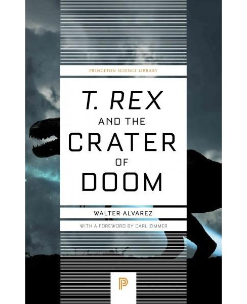 T. Rex and the Crater of Doom (Revised) (Paperback) (Walter Alvarez) - image 1 of 1