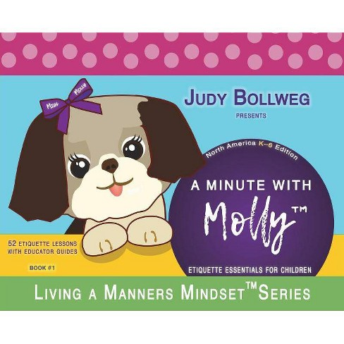 A Minute with Molly - (Living a Manners Mindset) by  Judy Bollweg (Hardcover) - image 1 of 1