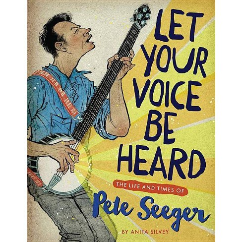 Let Your Voice Be Heard - by  Anita Silvey (Hardcover) - image 1 of 1