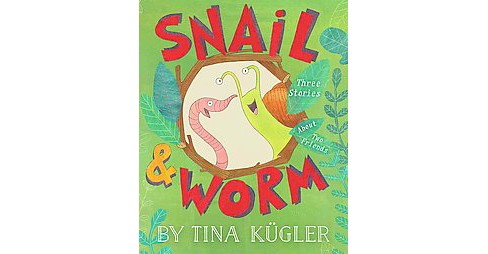 Snail & Worm : Three Stories About Two Friends (School And Library) (Tina Kugler) - image 1 of 1