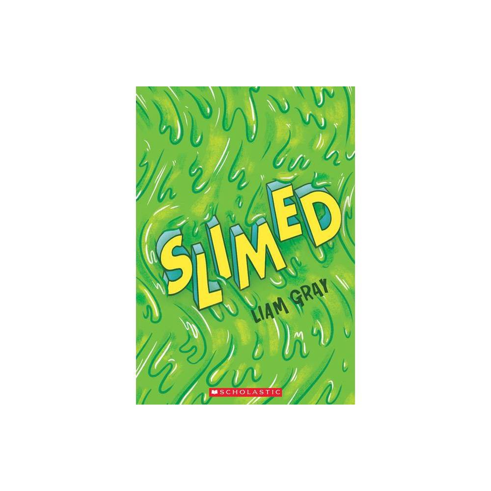 Slimed By Liam Gray Paperback