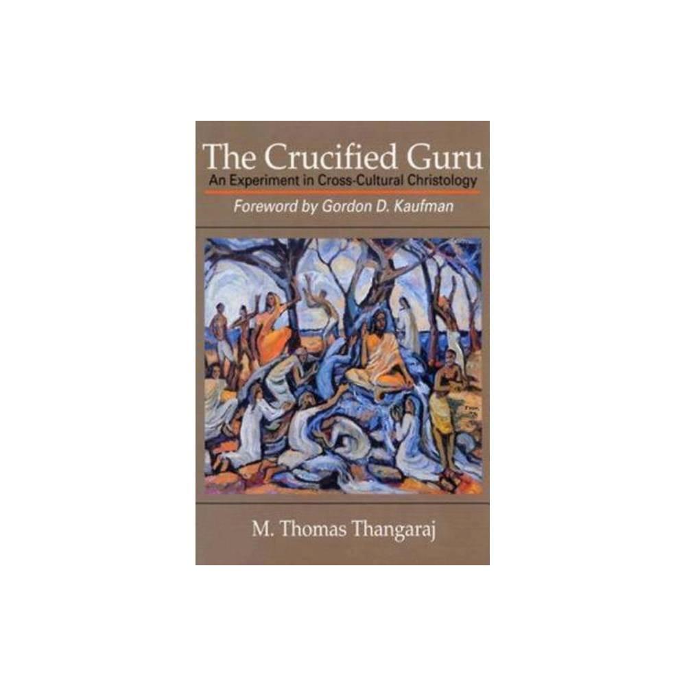 The Crucified Guru By Thangaraj M Thomas M Thomas Thangaraj Paperback