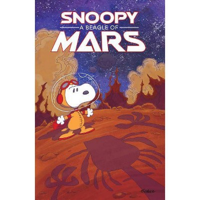 Snoopy: A Beagle of Mars - (Peanuts) by  Charles M Schulz & Jason Cooper (Paperback)