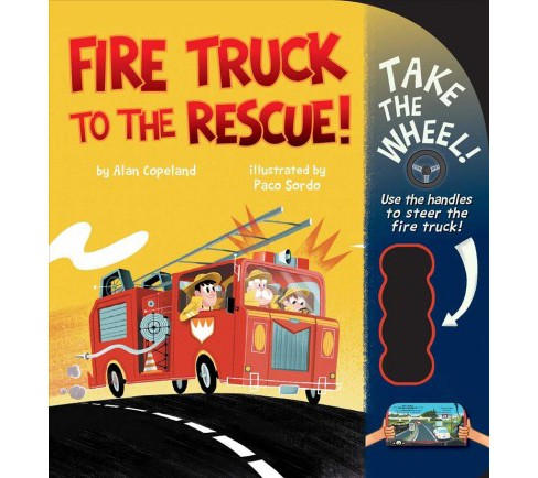 Fire Truck to the Rescue! (Hardcover) (Alan Copeland) - image 1 of 1