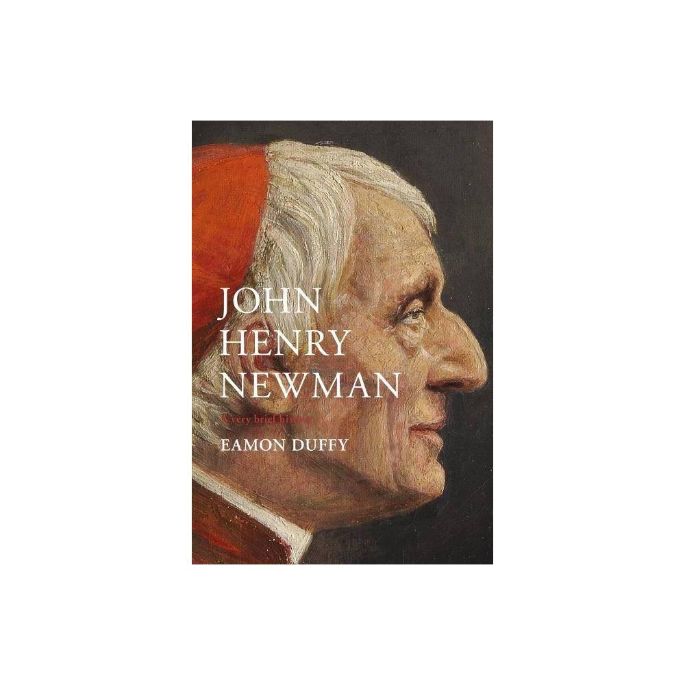 John Henry Newman By Eamon Duffy Hardcover