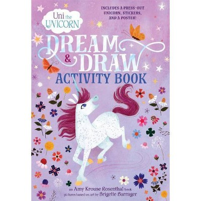 UNI THE UNICORN DREAM & DRAW - by Amy Krouse Rosenthal (Paperback)