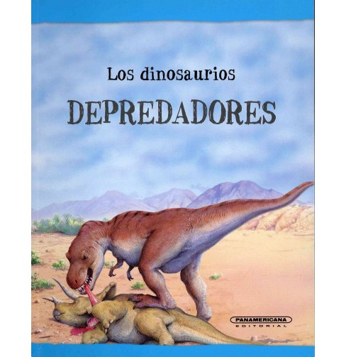 Los dinosaurios depredadores/ Dinosaurs on File Predators (Paperback) (Olivia Brooks) - image 1 of 1