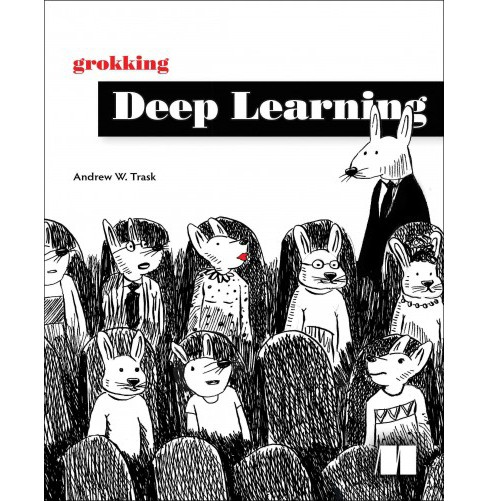 Grokking Deep Learning -  by Andrew Trask (Paperback) - image 1 of 1