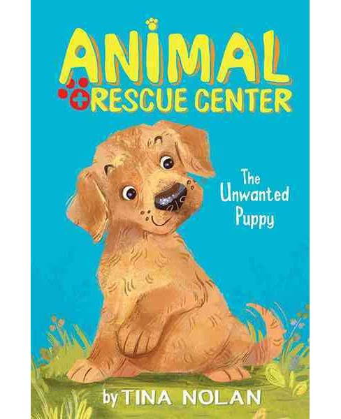Unwanted Puppy (Hardcover) (Tina Nolan) - image 1 of 1