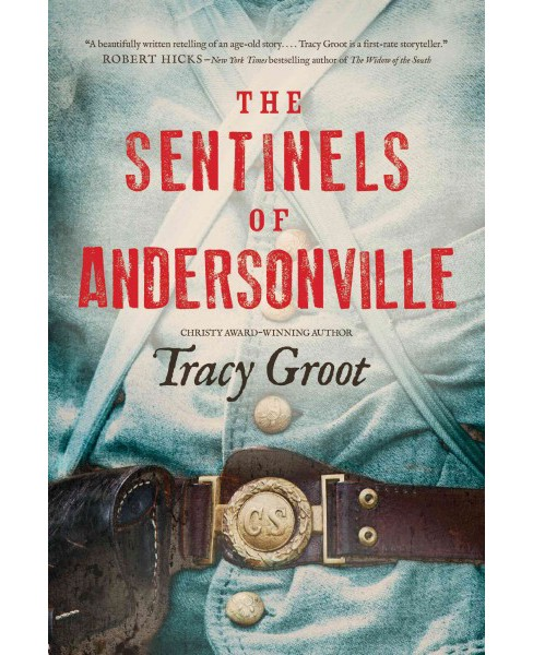 Sentinels of Andersonville (Reprint) (Paperback) (Tracy Groot) - image 1 of 1