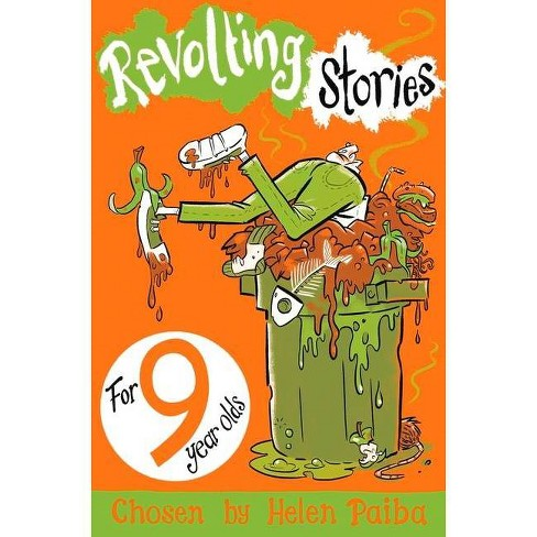 Revolting Stories for 9 Year Olds - by  Helen Paiba (Paperback) - image 1 of 1