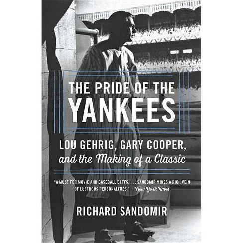 The Pride of the Yankees - by  Richard Sandomir (Paperback) - image 1 of 1