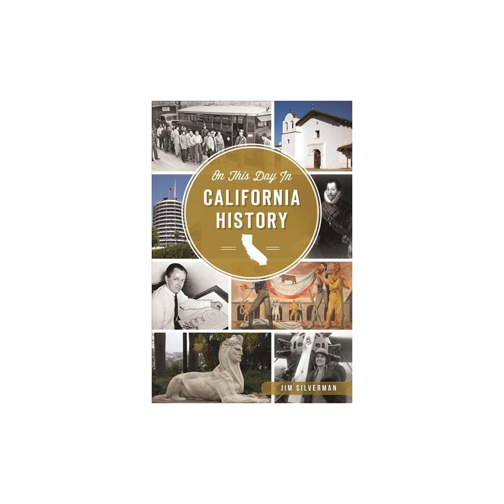 On This Day in California History (Paperback) (Jim Silverman)