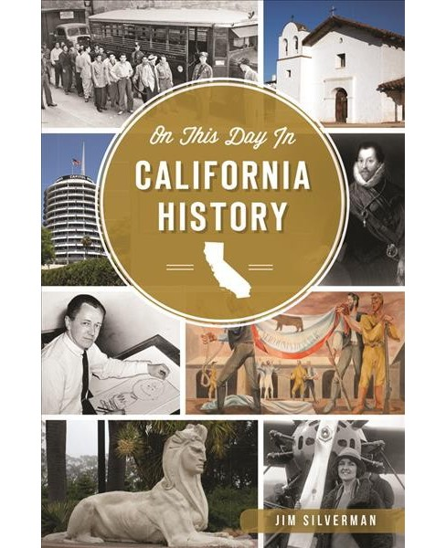 On This Day in California History (Paperback) (Jim Silverman) - image 1 of 1