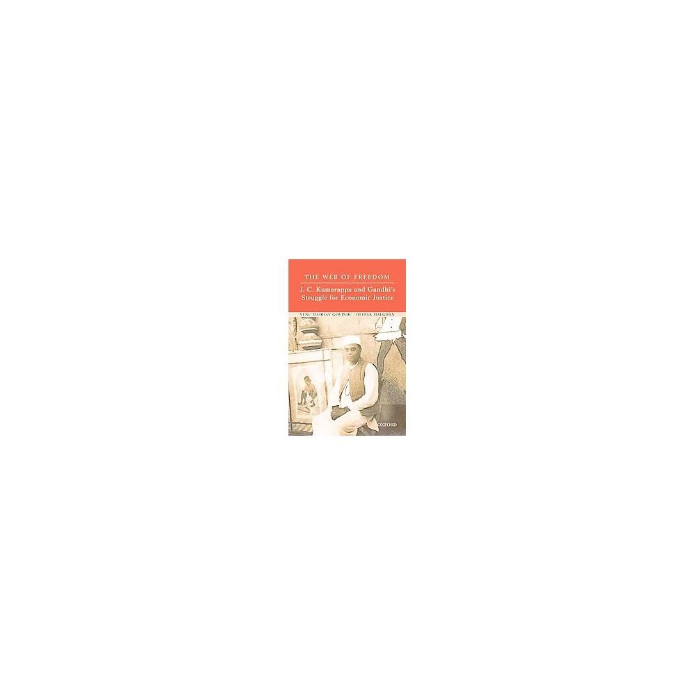 Web of Freedom : J. C. Kumarappa and Gandhi's Struggle for Economic Justice (Hardcover)